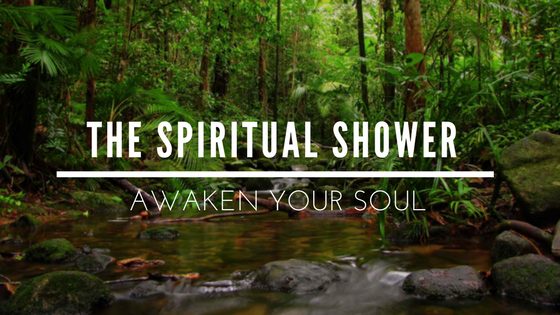 The Spiritual Shower